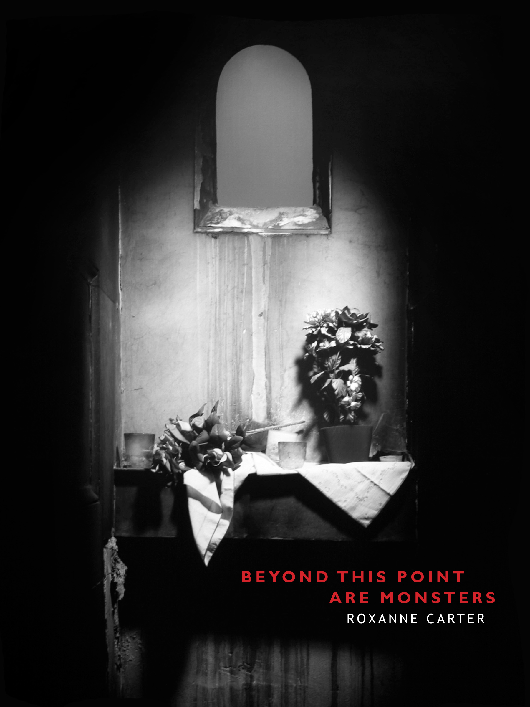 Beyond This Point Are Monsters by Roxanne Carter