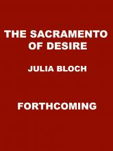 The Sacramento of Desire by Julia Bloch